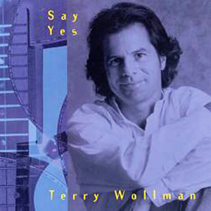 Terry Wollman - Say Yes
